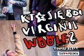 Kto się boi Virginii Woolf? Teatru Polonia w reżyserii Jacka Poniedziałka