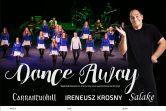DANCE AWAY - Carrantuohill, Ireneusz Krosny oraz formacja taneczna SALAKE - Racibórz