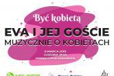 Być kobietą - EVA i jej goście muzycznie o kobietach  - Kraków
