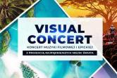 Visual Concert - Koncert muzyki filmowej i epickiej - Lublin