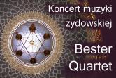 Koncert Muzyki Żydowskiej - Bester Quartet - Gdańsk