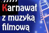 Karnawał z muzyką filmową - Gdańsk