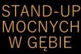 Stand-up Mocnych W Gębie - Poznań