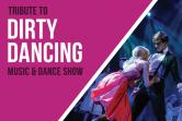Tribute to Dirty Dancing - Music & DANCE Show - Koszalin