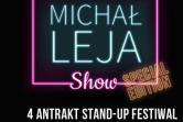 Michał Leja Show - 4 Antrakt Stand up Festiwal - Warszawa
