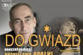Do gwiazd - koncert pamięci Bronisława Opałki - Kielce