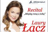"""Recital Laury Łącz """"Między mną a Tobą"""" - Wrocław"""