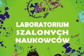 Laboratorium Szalonych Naukowców - Lublin