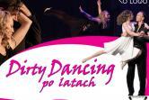 Dirty Dancing... po latach - Szczecin