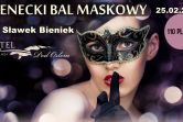Zapraszamy gorąco na Bal Karnawałowy w magicznym klimacie pt. Wenecki Bal Maskowy!