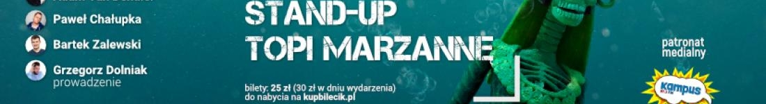 Stand-up Topi Marzannę!