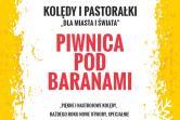 Piwnica Pod Baranami - Kolędy i Pastorałki - Poznań