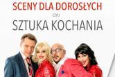Sceny dla dorosłych czyli sztuka kochania - Warszawa