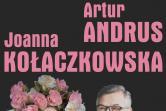 Joanna Kołaczkowska i Artur Andrus