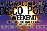 Karnawałowa Gala Disco Polo - Szczecin