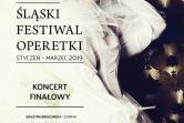 Koncert finałowy II edycji Śląskiego Festiwalu Operetki - Świętochłowice