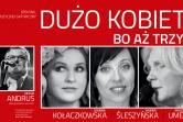 Dużo kobiet, bo aż trzy... - Łódź