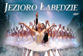 Rosyjski Klasyczny Balet Moskwy - Jezioro Łabędzie - Poznań