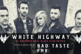 White Highway, Bad Taste, FMR
