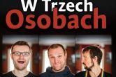 W TRZECH OSOBACH - Warszawa