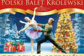 Polski Balet Królewski - Dziadek do orzechów - Białystok