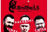 Michał Pałubski i Brothells - Piotrków Trybunalski