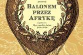Balonem przez Afrykę - Teatr Bez Rzędów - Kraków