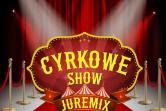 Cyrk Juremix - Kalisz