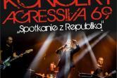 Koncert AGRESSIVA 69 - Kolbuszowa