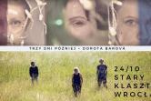 Trzy Dni Później oraz Dorota Barova Trio - Wrocław