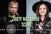 Stand-up: Paulina Potocka i Ewa Stasiewicz - Warszawa