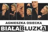 Biała bluzka - Och Teatr - Łódź