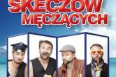 Kabaret Skeczów Męczących - Kołobrzeg
