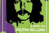 Koncert dla Wojtka Bellona - Kraków