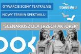 Scenariusz dla Trzech Aktorek - Gdańsk