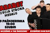 Kabaret Trzecia Strona Medalu - Szubin