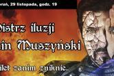 Marcin Muszyński - Największe Magic Show w Polsce