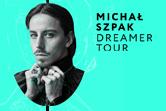 Michał Szpak z zespołem - Dreamer Tour - Łódź