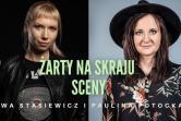Stand-up: Paulina Potocka i Ewa Stasiewicz - Ciechanów