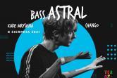 Bass Astral & Chango - Sucha Beskidzka