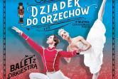 Narodowy Balet Kijowski - Dziadek do Orzechów - Gorzów Wielkopolski