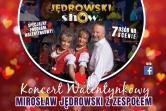 Koncert Walentynkowy z zespołem Mirosława Jędrowskiego