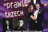 """""""TENORÓW PRAWIE TRZECH""""  to koncert """"DLA CIEBIE MAMO"""""""