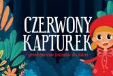 Czerwony Kapturek - Bydgoszcz