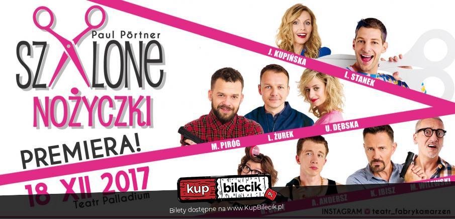 Szalone Nożyczki Warszawa 2017 12 18 1930 21500 Bilety Online