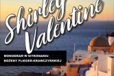 Shirley Valentine - Rzgów