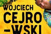 Wojciech Cejrowski Stand-up comedy - NIE CHCECIE TAM BYĆ