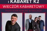 Igor Kwiatkowski i Kabaret K2 - Kielce