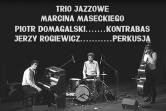 Trio Jazzowe Marcina Maseckiego - Poznań