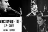 Recital Jacka Stęszewskiego z zespołem (TriO) - Kraków